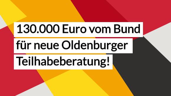 130.000 Euro vom Bund für neue Oldenburger Teilhabeberatung