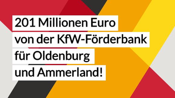 201 Millionen Euro von der KfW-Förderbank für Oldenburg und Ammerland